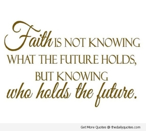 faith-is-not-knowing-what-the-future-holds
