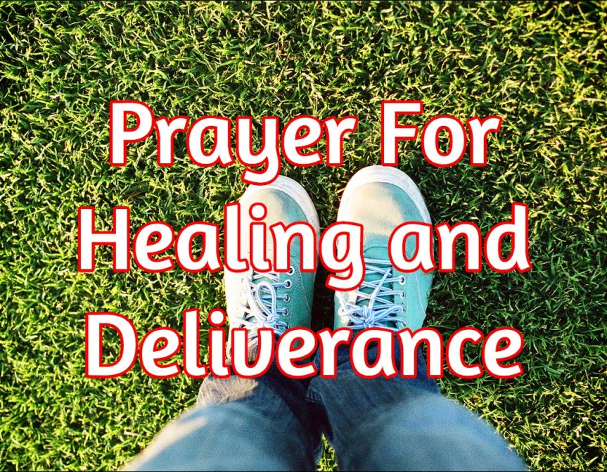 Prayer For Healing and Deliverance – Be SetFree