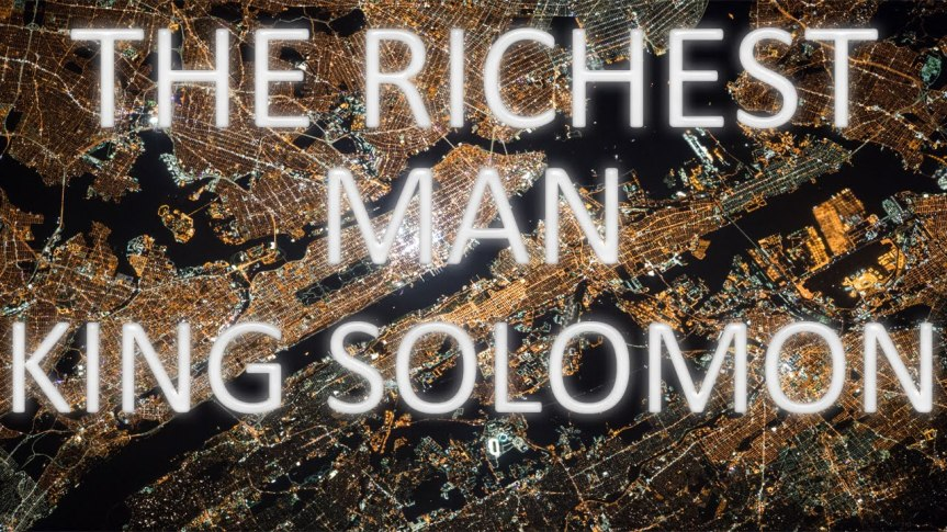 Steven K. Scott: The Richest Man Who Ever Lived: King Solomon's Secrets to Success, Wealth, and Happiness